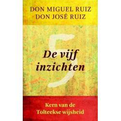 De vijf inzichten Don Miguel Ruiz